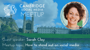 Sarah Clay \ How to stand out on social media | #CambSMmeetup