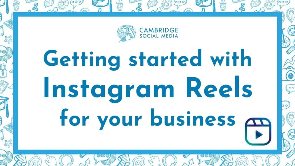 Getting started with Instagram Reels for your business